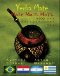 Yerba Mate. Мате. Матэ. Мати или 9000 лет Парагвайского чая